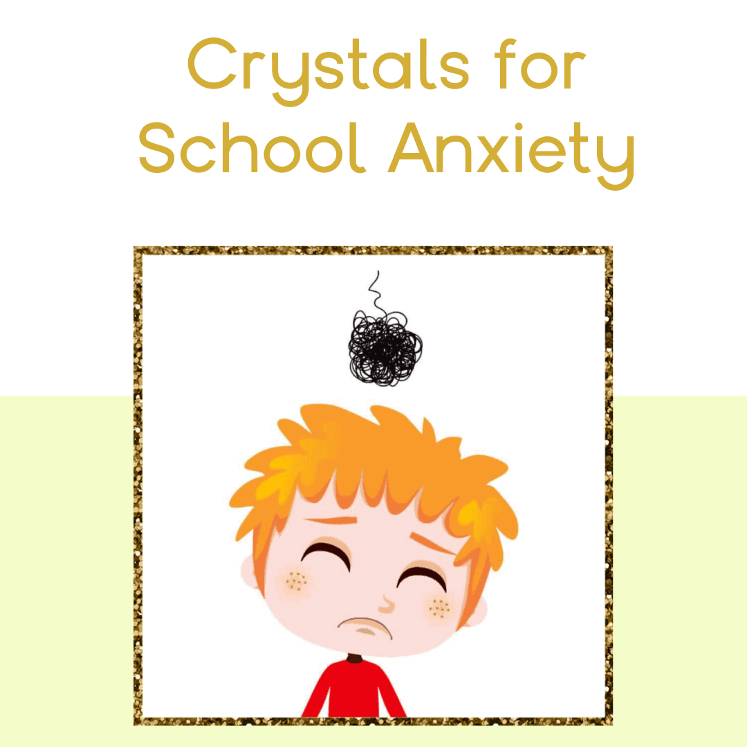 Crystals for School Anxiety